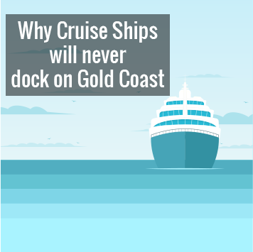Why Cruise Ships will never Dock on Gold Coast